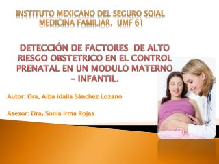 Autor: Dra. Alba Idalia Sánchez Lozano   Asesor: Dra. Sonia Irma Rojas