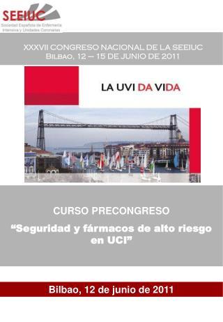 XXXVII  CONGRESO NACIONAL DE LA SEEIUC Bilbao, 12  –  15  DE JUNIO DE  2011