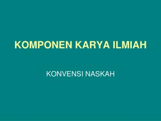 KOMPONEN KARYA ILMIAH