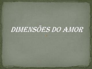 DIMENS�ES DO AMOR