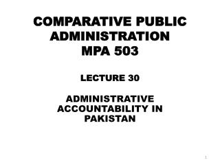 COMPARATIVE PUBLIC ADMINISTRATION MPA  503 LECTURE 30