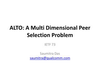 ALTO: A Multi Dimensional Peer Selection Problem