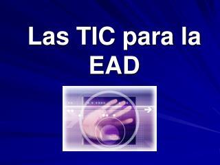 Las TIC para la EAD