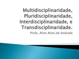 Profa . Aline Alves de Andrade