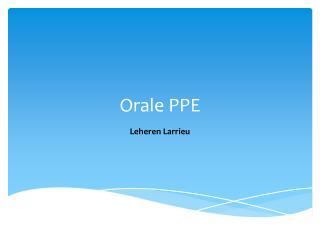 Orale PPE