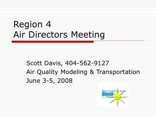 Region 4  Air Directors Meeting