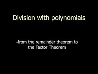 Division with polynomials