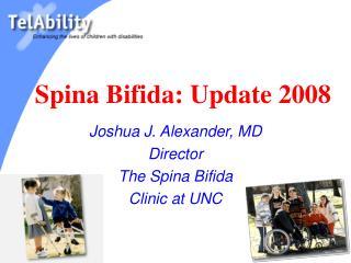 Spina Bifida: Update 2008