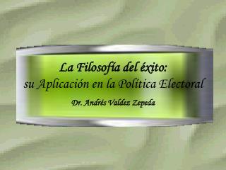 La Filosofía del éxito:  su Aplicación en la Política Electoral