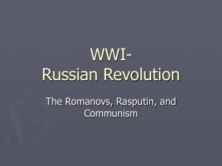 WWI-  Russian Revolution