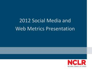2012 Social Media and  Web Metrics Presentation