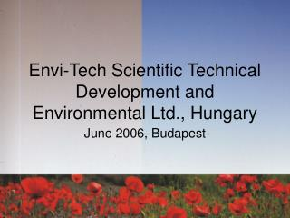 Envi-Tech Scientific Technical Development and Environmental Ltd., Hungary