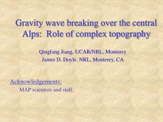 Gravity wave breaking over the central Alps:  Role of complex topography