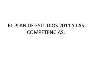 EL PLAN DE ESTUDIOS 2011 Y LAS COMPETENCIAS.