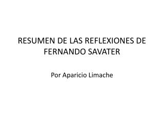 RESUMEN DE LAS REFLEXIONES DE FERNANDO SAVATER
