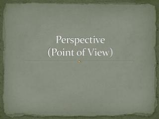 Perspective (Point of View)