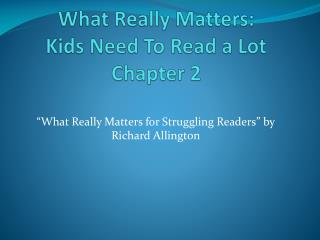 What Really Matters:  Kids Need To Read a Lot Chapter 2
