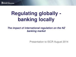 Presentation to ISCR August 2014