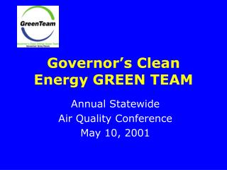 Governor's Clean Energy GREEN TEAM