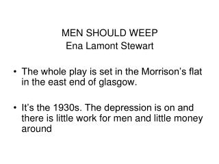 MEN SHOULD WEEP Ena Lamont Stewart