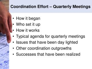 Coordination Effort – Quarterly Meetings