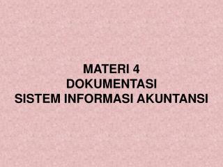 MATERI 4 DOKUMENTASI SISTEM INFORMASI AKUNTANSI