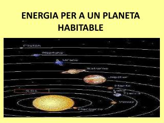 ENERGIA PER A UN PLANETA HABITABLE