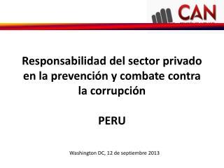 Responsabilidad del sector privado en la prevención y combate contra la corrupción PERU