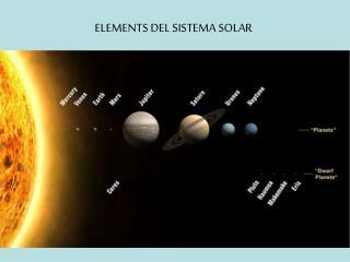 ELEMENTS DEL SISTEMA SOLAR
