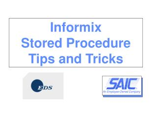 Informix Stored Procedure Tips and Tricks