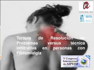 Terapia de Resoluci�n de Problemas versus t�cnica  infiltrativa  en personas con Fibromialgia