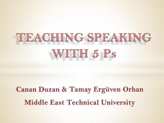 TEACHING SPEAKING  WITH 5 Ps