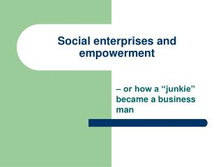 Social enterprises and empowerment