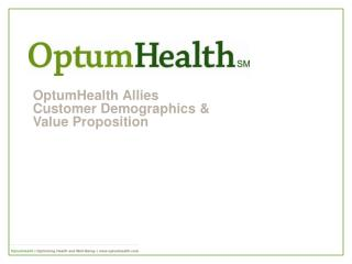 OptumHealth Allies  Customer Demographics &  Value Proposition