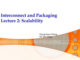 Interconnect and Packaging Lecture 2: Scalability