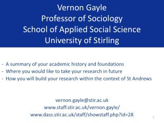 Vernon Gayle Professor of Sociology  School of Applied Social Science University of Stirling