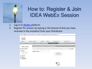 How to: Register & Join IDEA WebEx Session