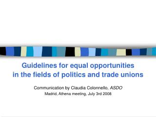 Guidelines for equal opportunities  in the fields of politics and trade unions