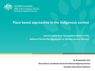 Place based approaches in the Indigenous context L essons learnt from the implementation of the
