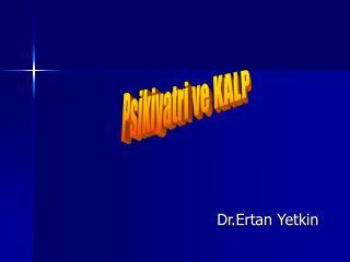 Dr.Ertan Yetkin