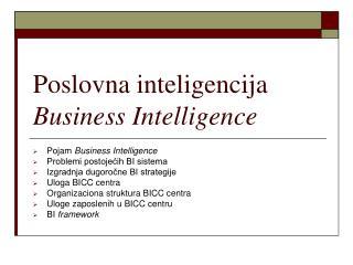 Poslovna inteligencija Business Intelligence