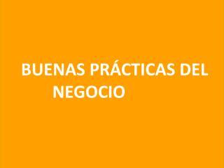BUENAS PRÁCTICAS DEL NEGOCIO
