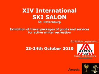 Х IV International SKI SALON St. Petersburg Exhibition of travel packages of goods and services
