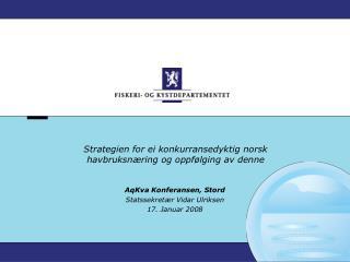 Strategien for ei konkurransedyktig norsk havbruksnæring og oppfølging av denne
