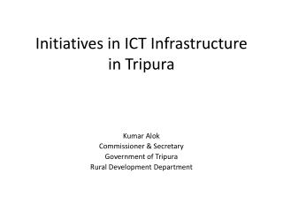 Initiatives in ICT Infrastructure  in Tripura