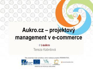 Aukro . cz  – projektový management v e- commerce