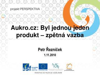 Aukro.cz : Byl jednou jeden produkt – zpětná vazba