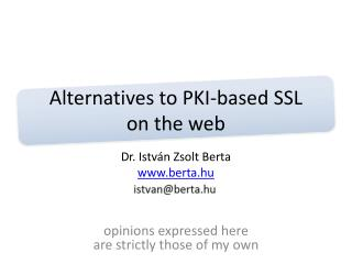 Alternatives to PKI-based SSL  on the web