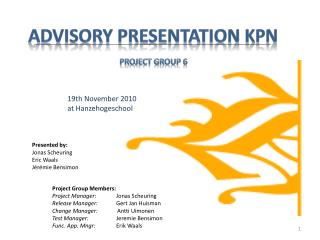 Advisory Presentation KPN Project Group 6