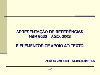 APRESENTAÇÃO DE REFERÊNCIAS NBR 6023 – AGO. 2002 E ELEMENTOS DE APOIO AO TEXTO